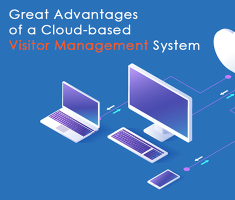 great_advantages_cloud_based_visitor_management_system