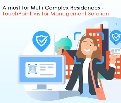 A must for multi complex residences – TouchPoint Visitor Management Solution